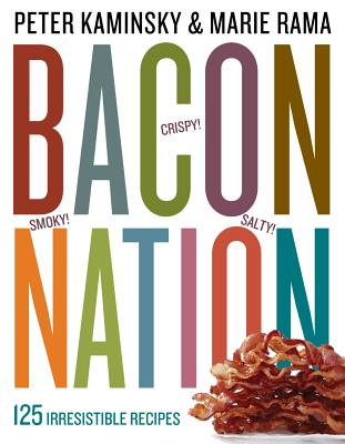 Bacon Nation By Kaminsky, Peter/ Rama, Marie