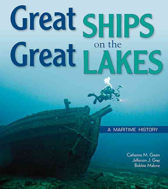 Great Ships on the Great Lakes By Green, Cathy/ Gray, Jefferson J/ Malone, Bobbie